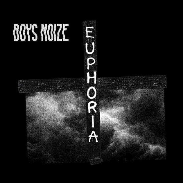 Boys Noize / Euphoria (feat. Remy Banks) - Single