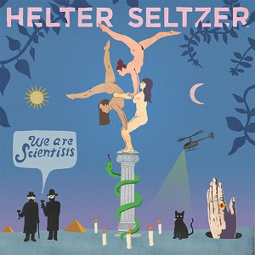 We Are Scientists / Helter Seltzer