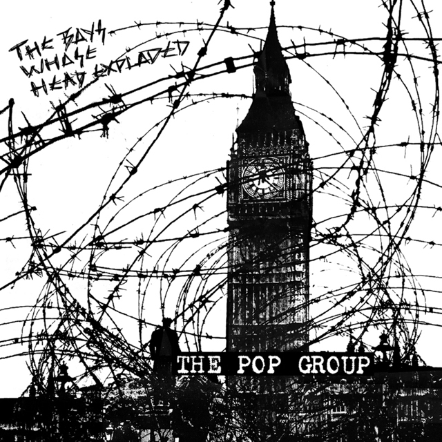 The Pop Group / The Boys Whose Head Exploded