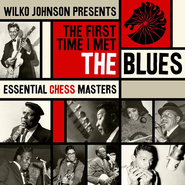VA / Wilko Johnson: The First Time I Met The Blues: Essential Chess Masters