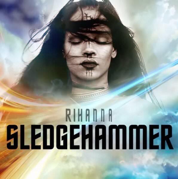 リアーナの新曲「Sledgehammer」...