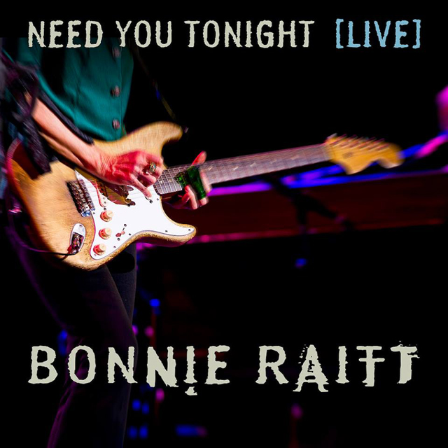 Bonnie Raitt / Need You Tonight (Live from the Orpheum Theatre Boston, MA/2016) - Single