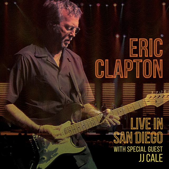 Eric Clapton / Live In San Diego with special guest JJ Cale