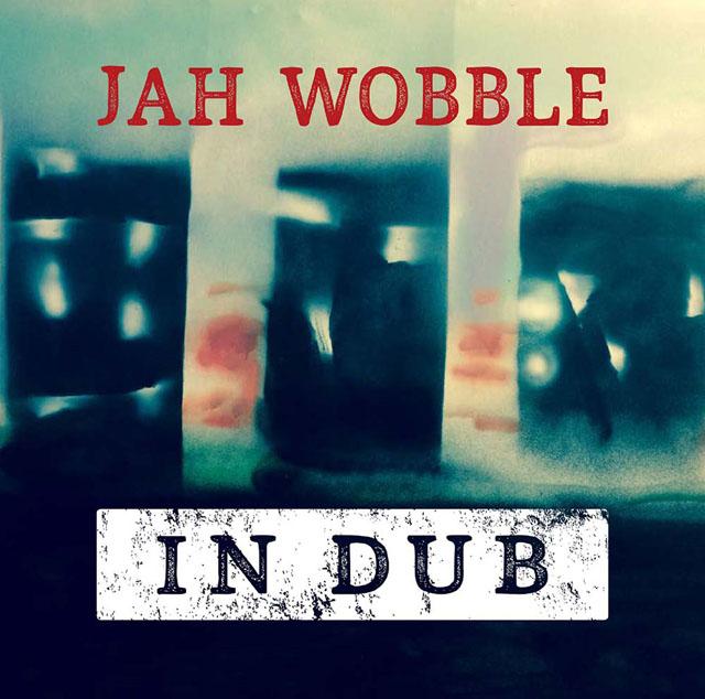 ジャー・ウォブルが新音源も収めたダブ・コンピ盤『In Dub』を9月発売