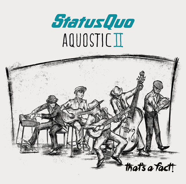 Status Quo / Aquostic II: That's A Fact!