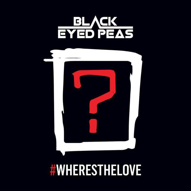 The Black Eyed Peas / #Wheresthelove (feat. The World) - Single