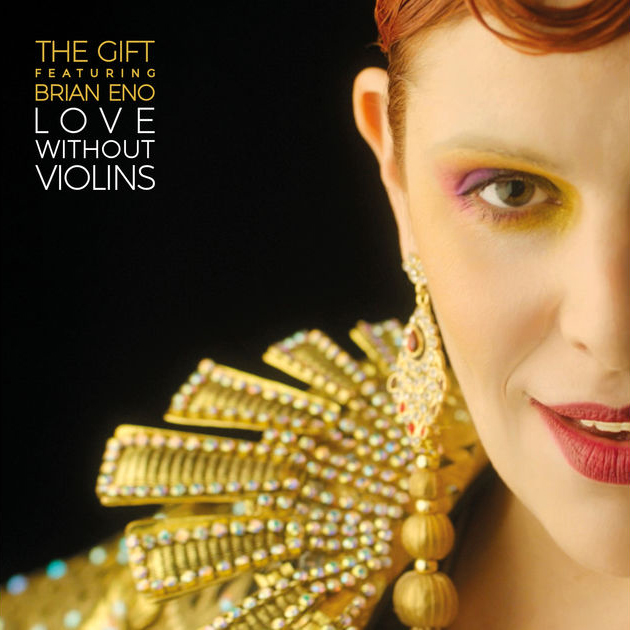 The gift the gift feat brian eno love without violins ep negle Gallery