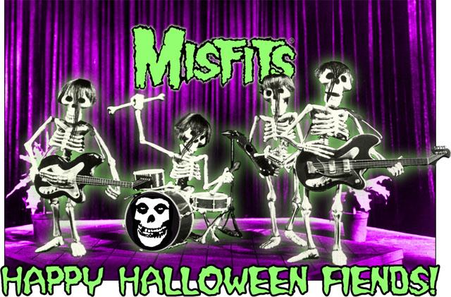 MISFITS  HAPPY HALLOWEEN FIENDS!