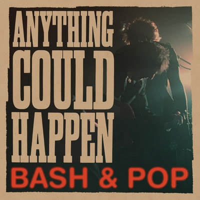 Bash and Pop / Anything Could Happen