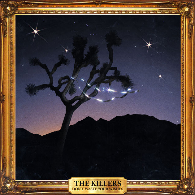 The Killers / Don't Waste Your Wishes