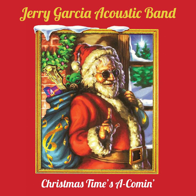 Jerry Garcia Acoustic Band / Christmas Time's A-Comin