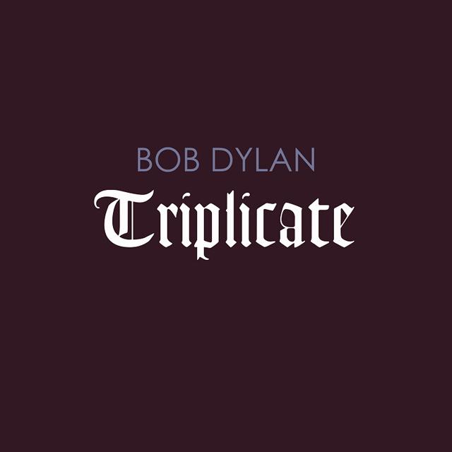 Bob Dylan / Triplicate