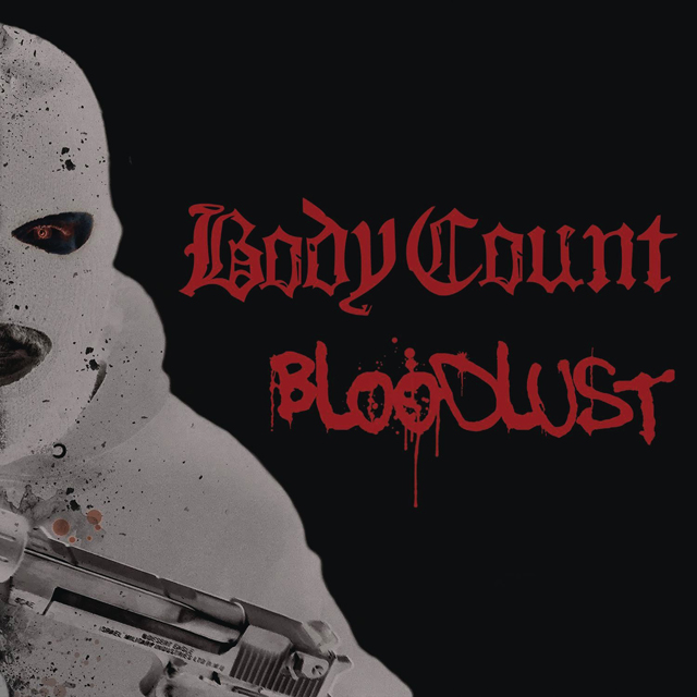Body Count / Bloodlust