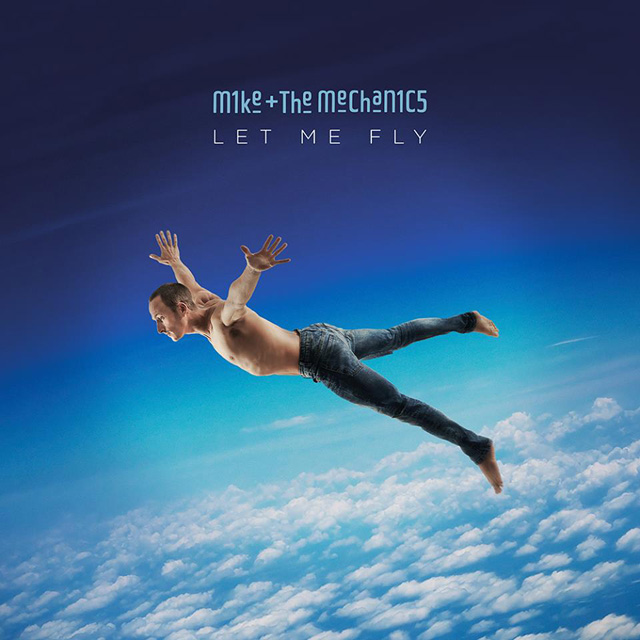 Mike + The Mechanics / Let Me Fly