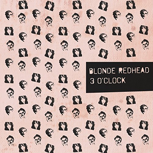 Blonde Redhead / 3 O'Clock