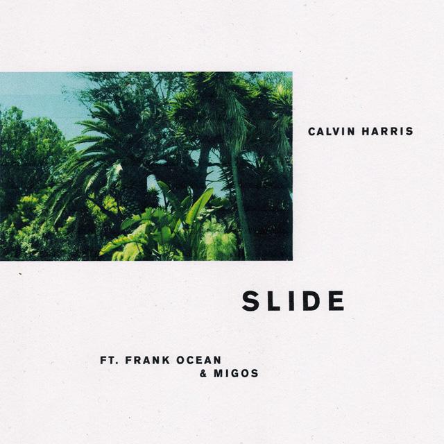 Calvin Harris / Slide ft. Frank Ocean, Migos