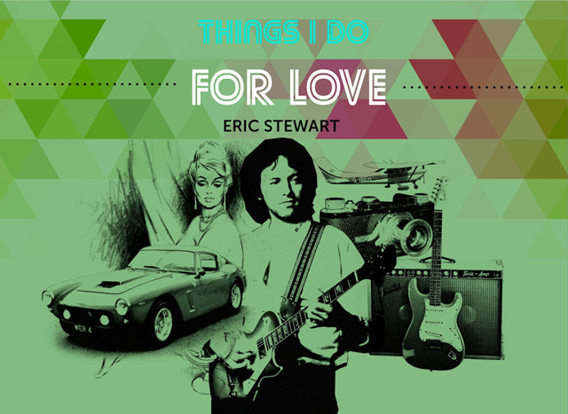 Eric Stewart / Things I Do For Love