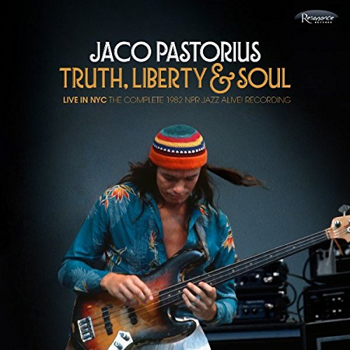 Jaco Pastorius / Truth, Liberty & Soul: Live In NYC: The Complete 1982 NPR Jazz Alive! Recording