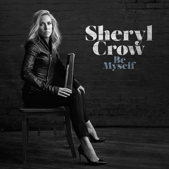 Sheryl Crow / Be Myself
