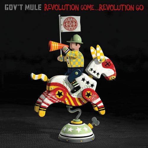 Gov't Mule / Revolution Come … Revolution Go