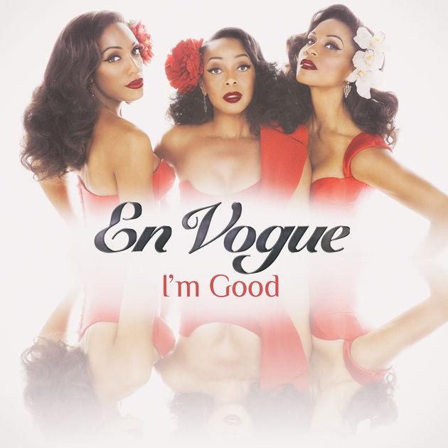 En Vogue / I'm Good