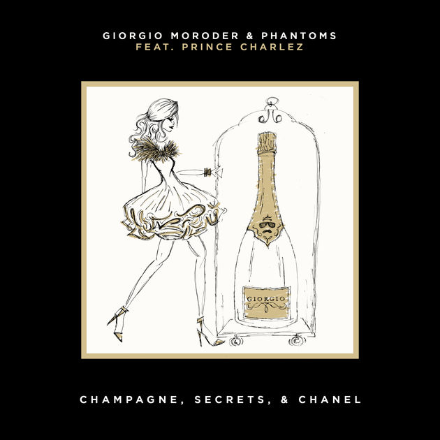 Giorgio Moroder & Phantoms - Champagne, Secrets, & Chanel (feat. Prince Charlez) - Single