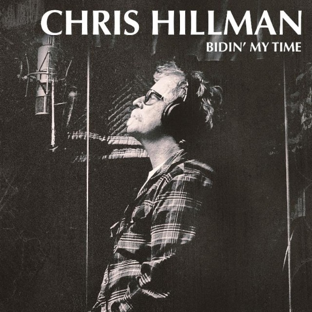 Chris Hillman / Bidin' My Time