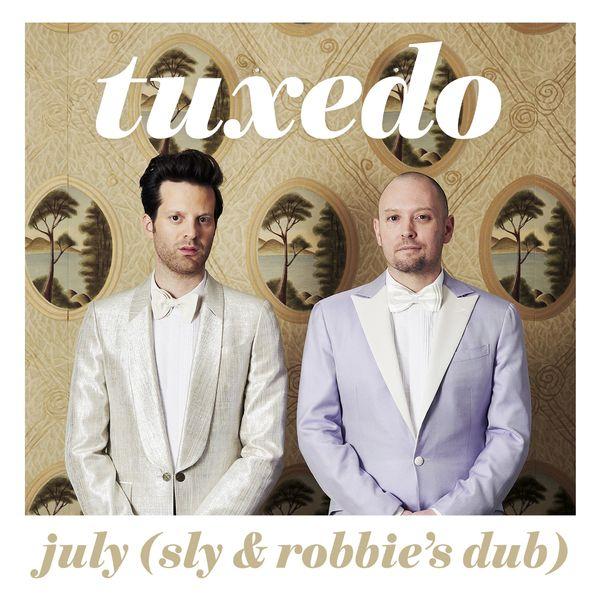 Tuxedo / July (Sly & Robbie Dub)