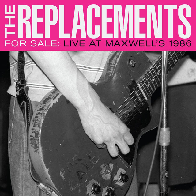 The Replacements / For Sale: Live at Maxwell's 1986