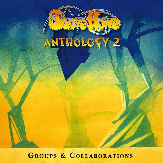 Steve Howe / Anthology 2: Groups & Collaborations