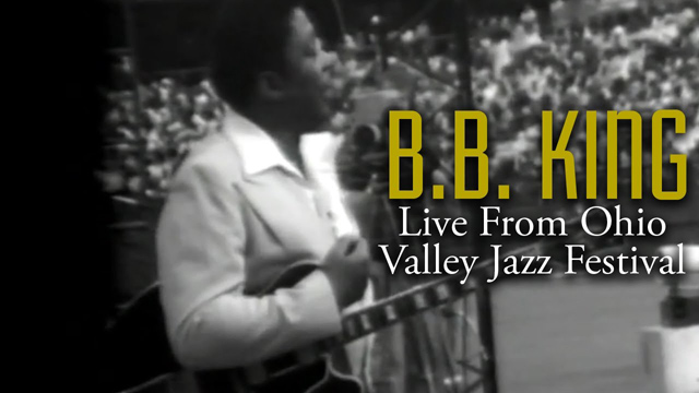 BB King | Live At The 1976 Ohio Valley Jazz Festival