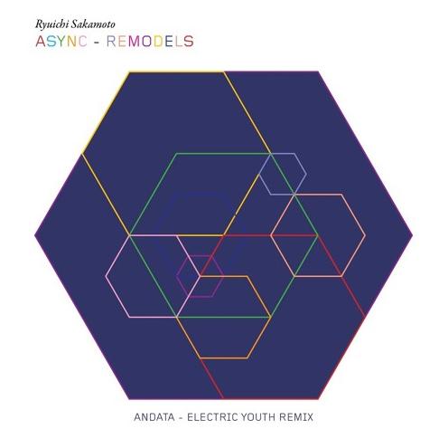 Ryuichi Sakamoto - async - Remodels - Andata (Electric Youth Remix)