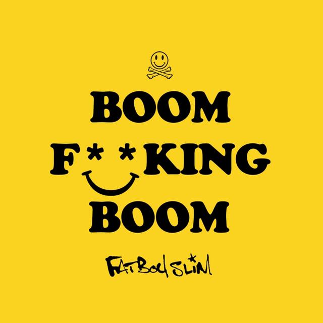 Fatboy Slim / Boom F**King Boom