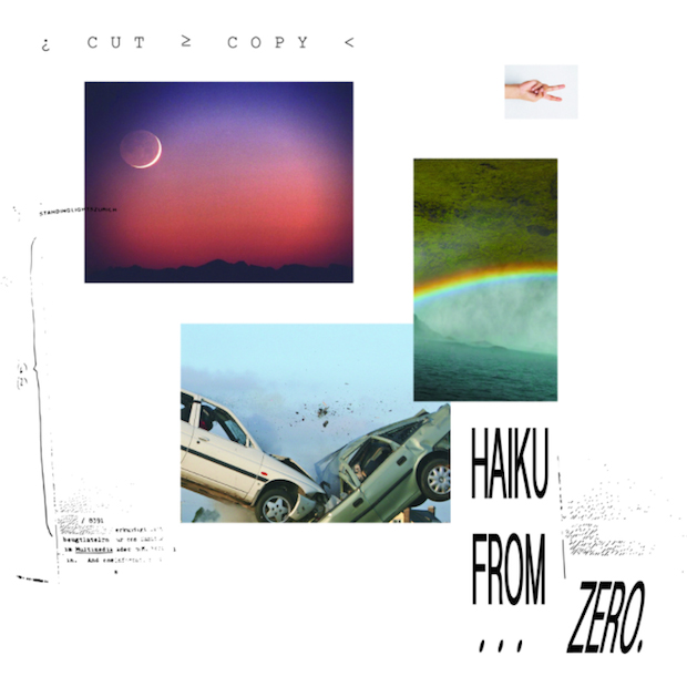Cut Copy / Haiku From Zero