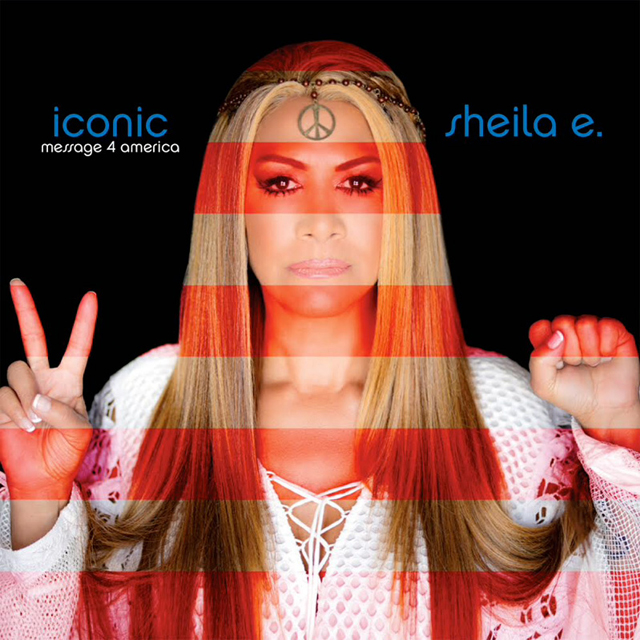 Sheila E / Iconic: Message 4 America