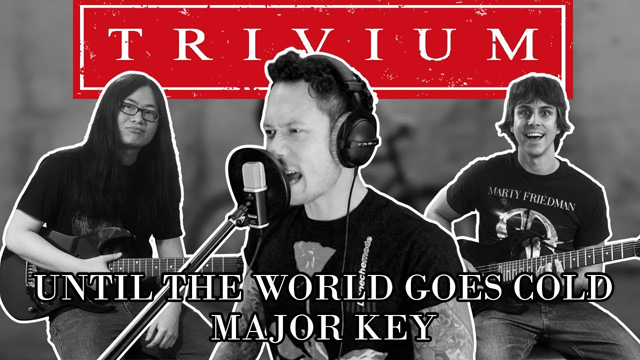 Happy Metal / Trivium - Until the World Goes Cold (Cover in Major key featuring MATT HEAFY!)