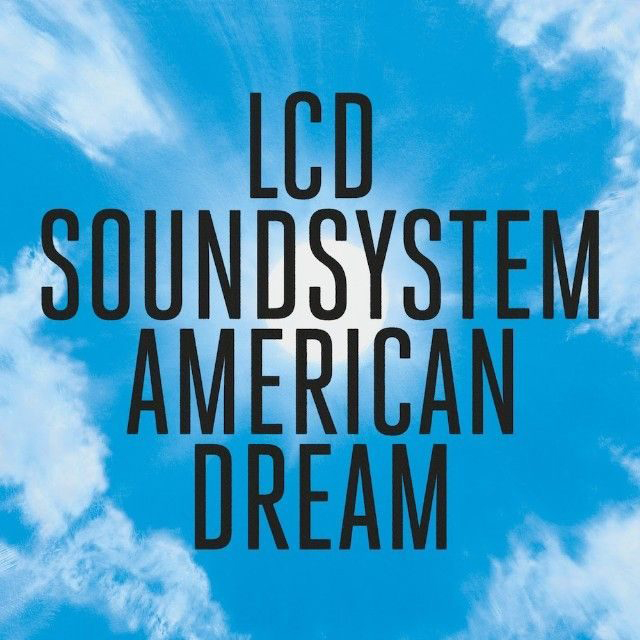 LCD Soundsystem / American Dream
