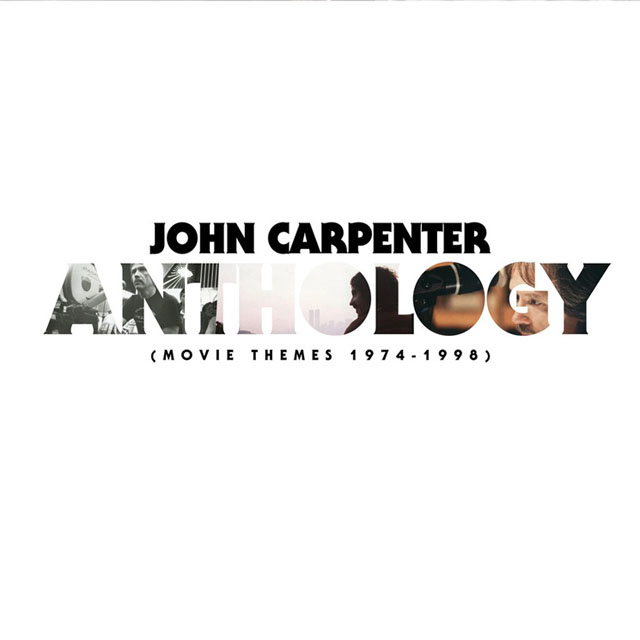 John Carpenter / Anthology: Movie Themes 1974-1998