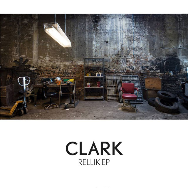 Clark / Rellik EP