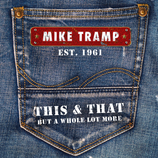 Mike Tramp / This & That (But A Whole Lot More)