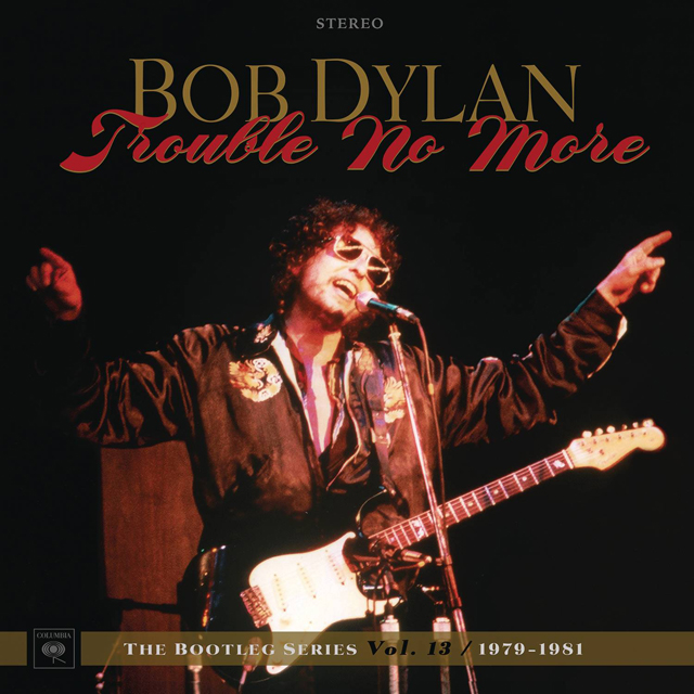 Bob Dylan / Trouble No More - The Bootleg Series Vol. 13 / 1979-1981