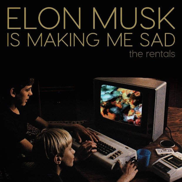 The Rentals / Elon Musk Is Making Me Sad - Single