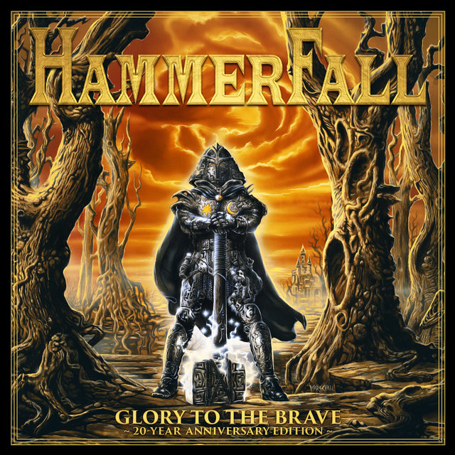 Hammerfall / Glory To The Brave - 20 Year Anniversary Edition