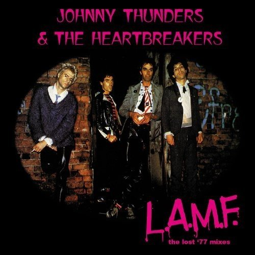 Johnny Thunders & The Heartbreakers / L.A.M.F - The Lost '77 Mixes [40th anniversary]
