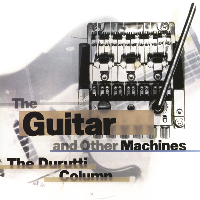 Durutti Column / The Guitar and Other Machines