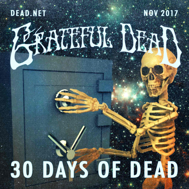 Grateful Dead / 30 Days of Dead 2017