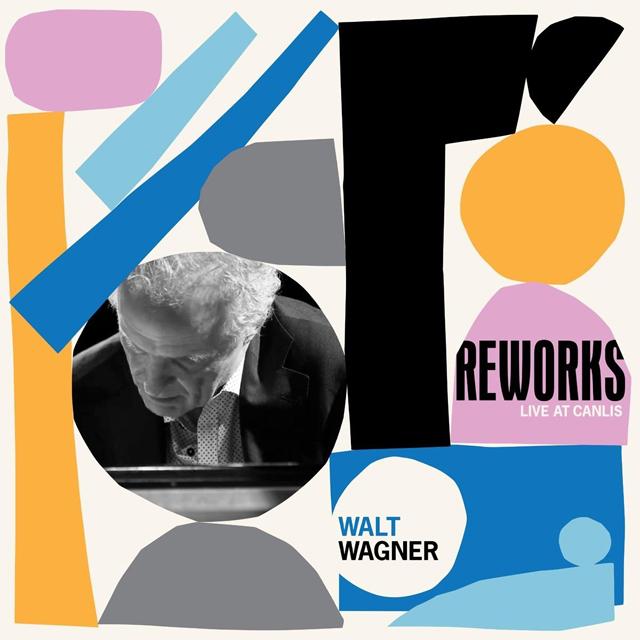Walt Wagner / Reworks