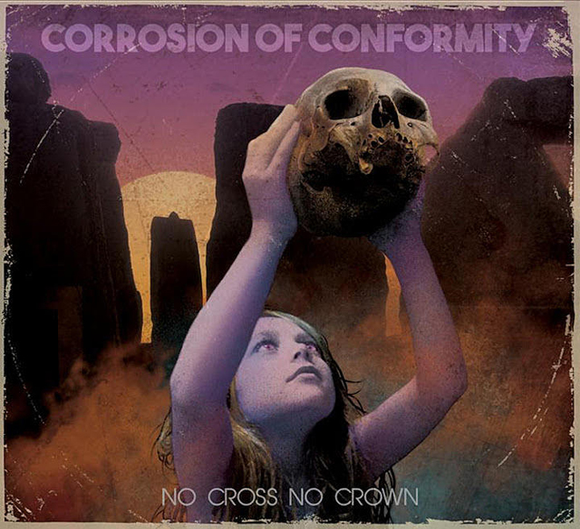 Corrosion of Conformity / No Cross No Crown