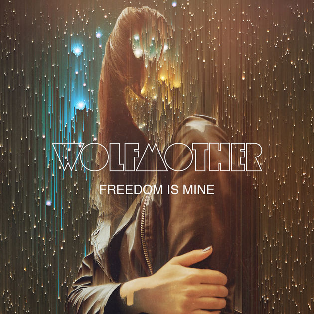 Wolfmother / Freedom Is Mine - Single