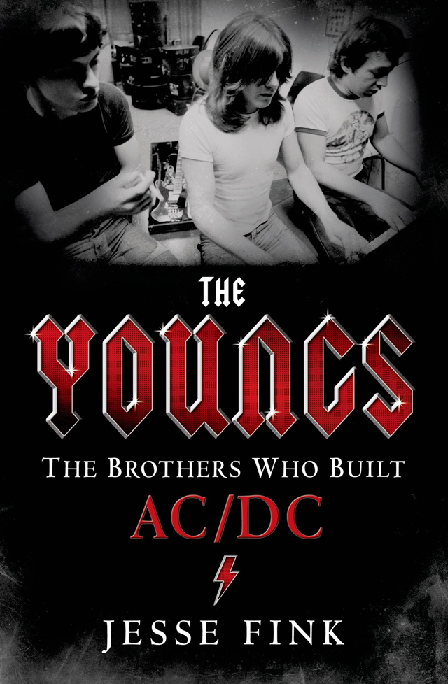 The Youngs: The Brothers Who Built AC/DC / Jesse Fink